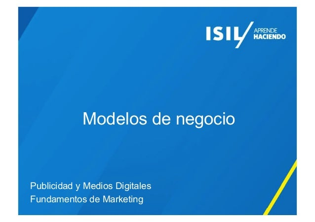 Modelos de negocio Publicidad y Medios Digitales Fundamentos de Marketing