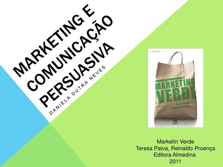 Marketin VerdeTeresa Paiva, Reinaldo Proença       Editora Almedina             2011