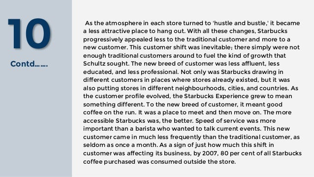case study just who is the starbucks customer Starbucks delivering customer service case solution lifetime value is commonly used to judge the suitability of the expenses of acquiring a customer for instance, if a new customer costs $50 to acquire and their lifetime worth is $60, then the customer is said to be beneficial and acquisition of additional similar customer is satisfactory.