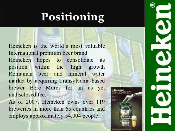 heineken positioning Heineken ireland's marketing team has led the charge to align the entire business behind a consumer centric vision with innovation at its core.