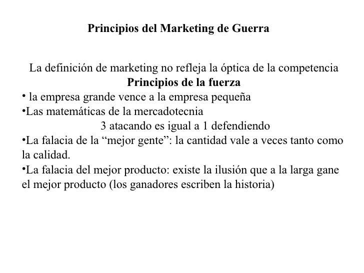 Principios del Marketing de Guerra     La definición de marketing no refleja la óptica de la competencia                  ...