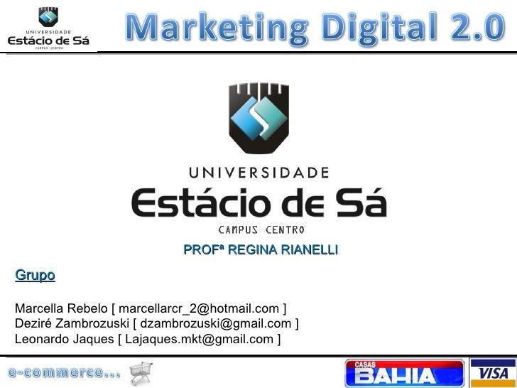 Grupo Marcella Rebelo [ marcellarcr_2@hotmail.com ]  Deziré Zambrozuski [ dzambrozuski@gmail.com ] Leonardo Jaques [ Lajaq...