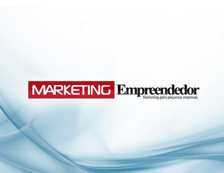 MARKETING   EMPREENDEDOR    Uma  nova  visão  do  marke;ng  nas            pequenas  empresas