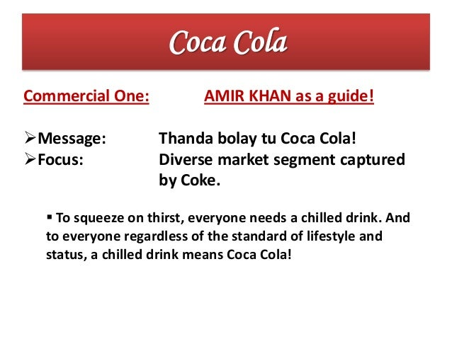 advertising strategy of coco cola The coca-cola company has always believed in advertising, and that belief has taken it to the top of the mountain fantastic, colourful, wholesome, and.