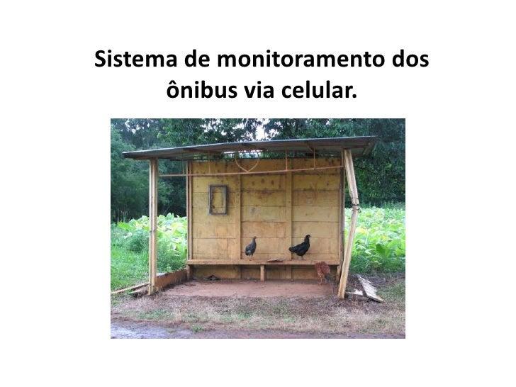 Sistema de monitoramento dos ônibus via celular.<br />