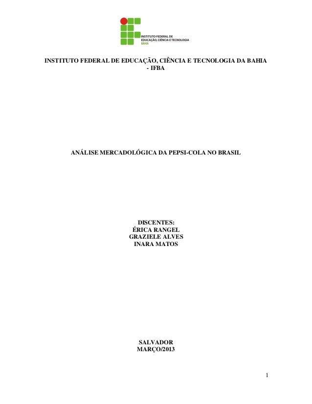 INSTITUTO FEDERAL DE EDUCAÇÃO, CIÊNCIA E TECNOLOGIA DA BAHIA                           - IFBA       ANÁLISE MERCADOLÓGICA ...