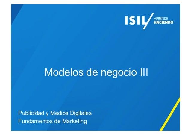 Modelos de negocio III Publicidad y Medios Digitales Fundamentos de Marketing