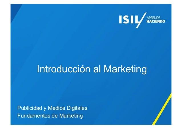 Introducción al Marketing  Publicidad y Medios Digitales Fundamentos de Marketing