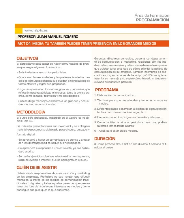 Área de Formación PROGRAMACIÓN www.help4u.es OBJETIVOS El participante será capaz de hacer comunicados de pren- sa que lue...