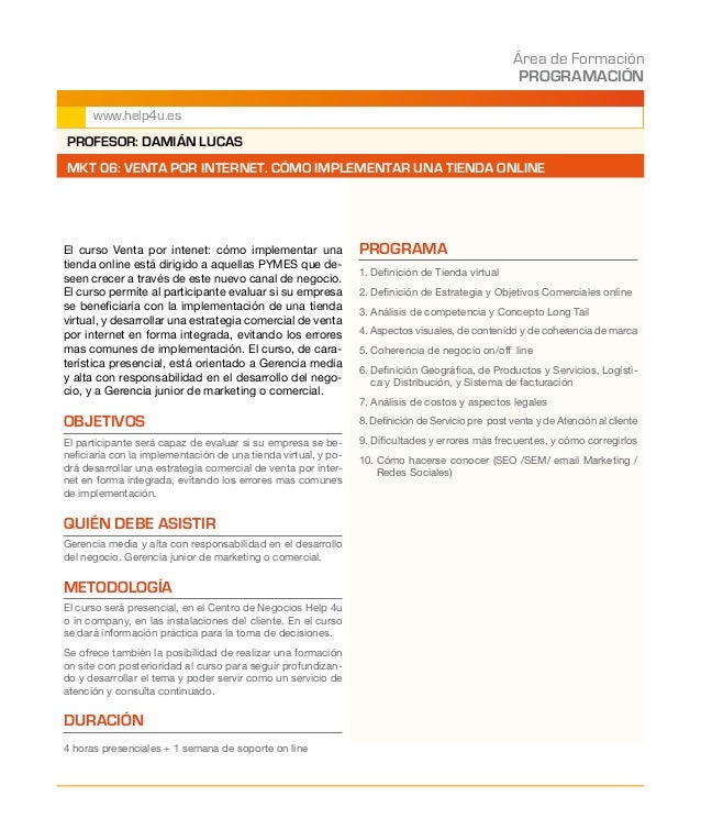 Área de Formación PROGRAMACIÓN www.help4u.es El curso Venta por intenet: cómo implementar una tienda online está dirigido ...