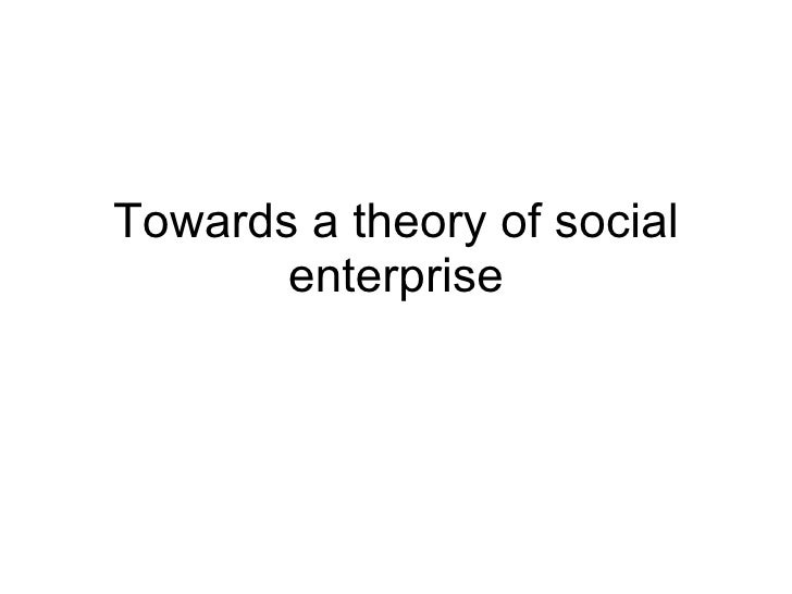Towards a theory of social enterprise