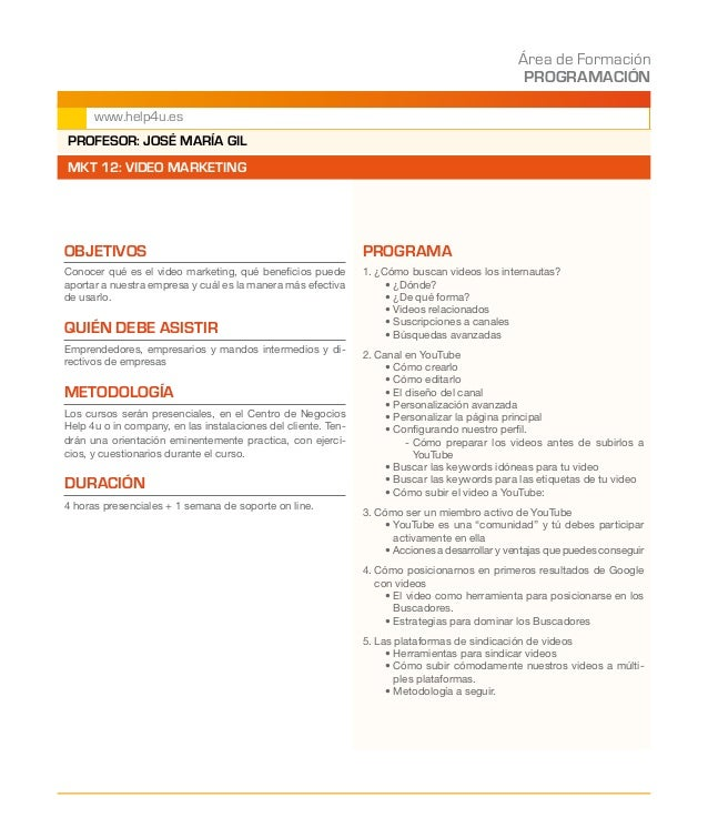 Área de Formación PROGRAMACIÓN www.help4u.es OBJETIVOS Conocer qué es el video marketing, qué beneficios puede aportar a n...