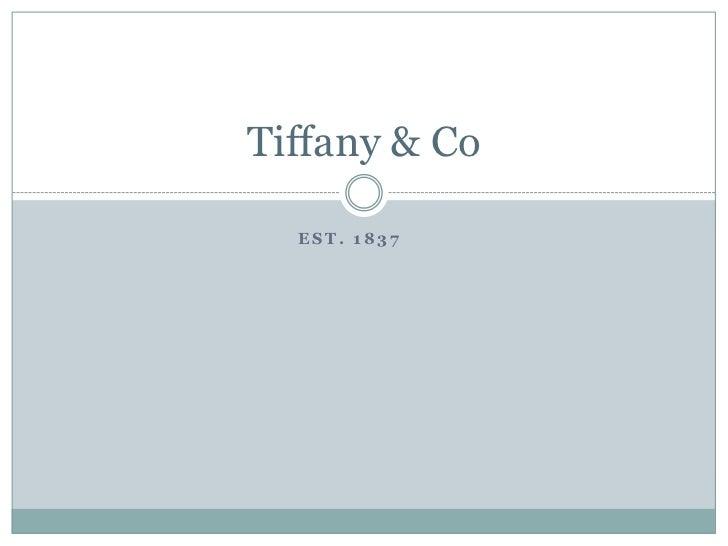 Est. 1837<br />Tiffany & Co <br />