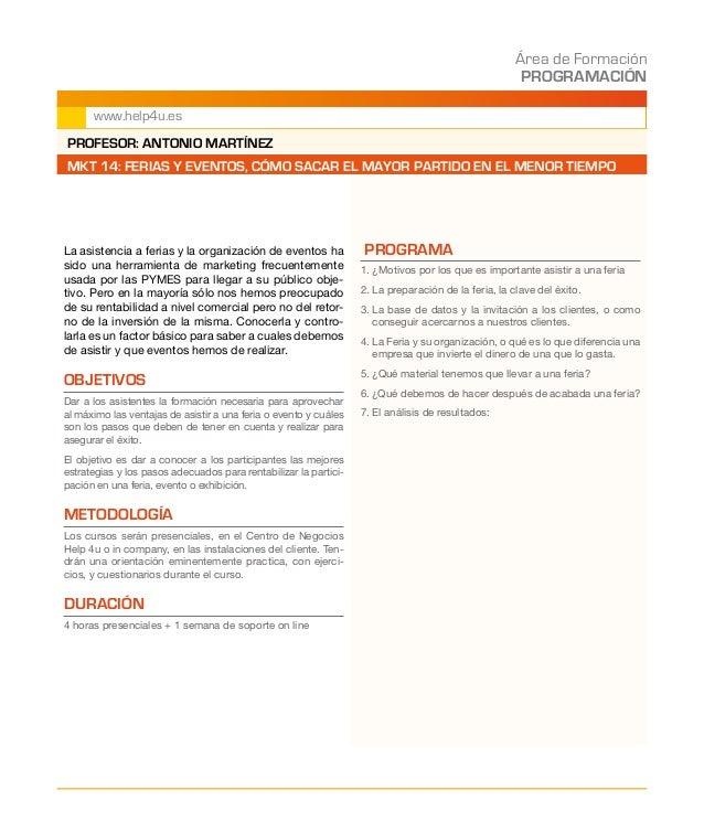 Área de Formación PROGRAMACIÓN www.help4u.es La asistencia a ferias y la organización de eventos ha sido una herramienta d...