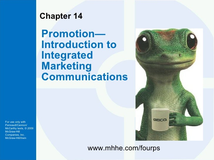 Chapter 14 Promotion—Introduction to Integrated Marketing Communications www.mhhe.com/fourps