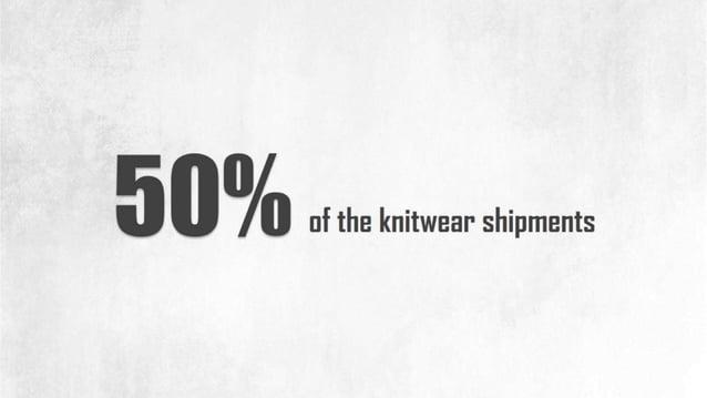 5 0 /0 of the knitwear shipments