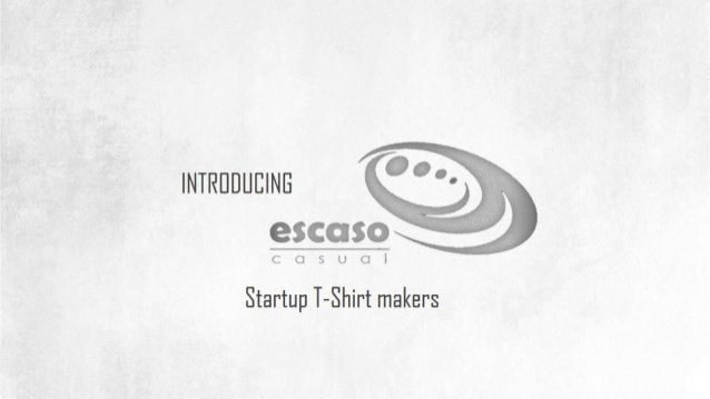 INTRIJDLIEINE escaso  cosuol  Startup T-Shirt makers