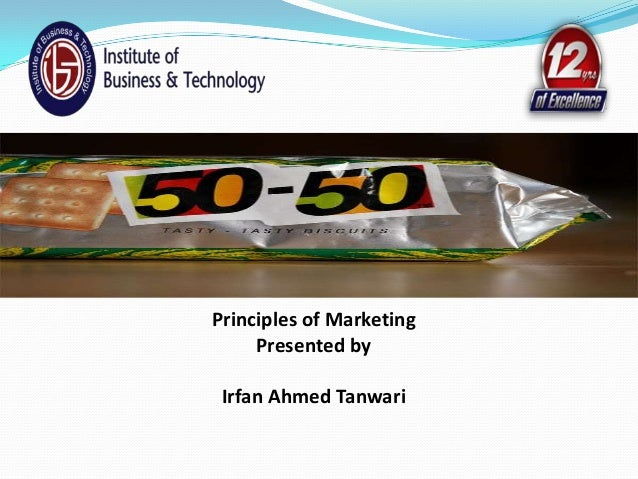 Principles of Marketing Presented by Irfan Ahmed Tanwari