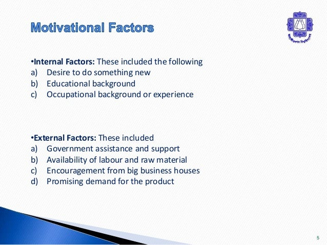 motive factors of an entrepreneur Theories on entrepreneurial motivation  factor theory of motivation a theory that identifies two sets of factors that influence  of entrepreneur.