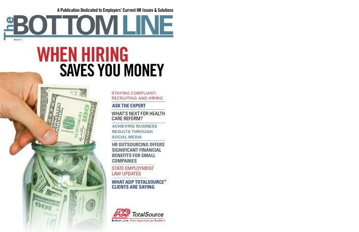 A Publication Dedicated to Employers' Current HR Issues & Solutions    BOTTOM LINE Volume 3                WHEN HIRING    ...
