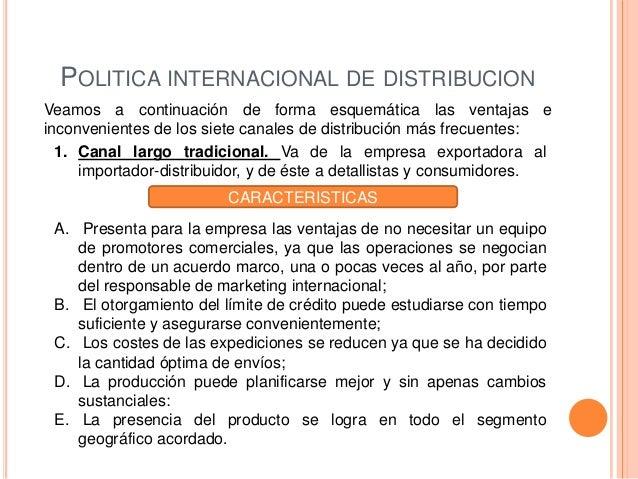 POLITICA INTERNACIONAL DE DISTRIBUCIONVeamos a continuación de forma esquemática las ventajas einconvenientes de los siete...