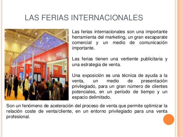 LAS FERIAS INTERNACIONALES                              Las ferias internacionales son una importante                     ...
