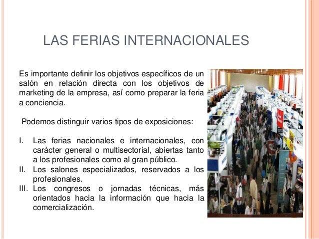 LAS FERIAS INTERNACIONALESEs importante definir los objetivos específicos de unsalón en relación directa con los objetivos...