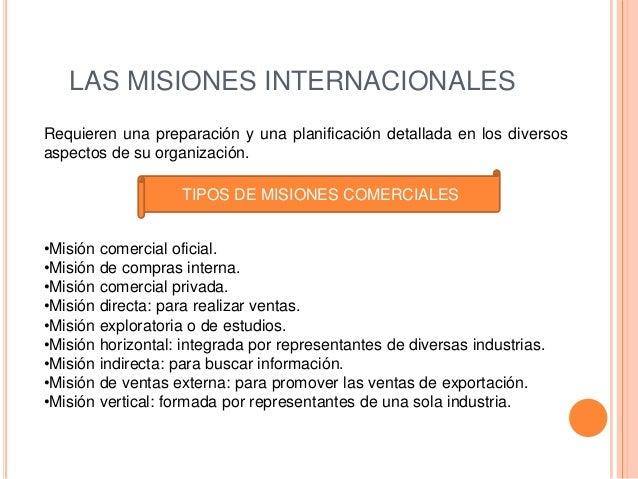 LAS MISIONES INTERNACIONALESRequieren una preparación y una planificación detallada en los diversosaspectos de su organiza...