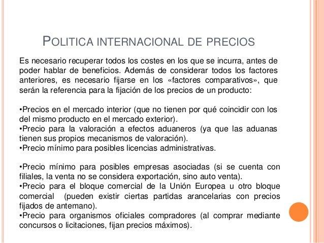 POLITICA INTERNACIONAL DE PRECIOSEs necesario recuperar todos los costes en los que se incurra, antes depoder hablar de be...