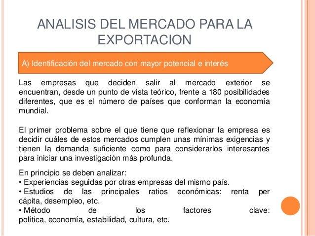 ANALISIS DEL MERCADO PARA LA             EXPORTACIONA) Identificación del mercado con mayor potencial e interésLas empresa...