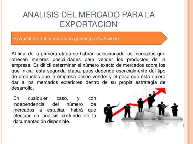 ANALISIS DEL MERCADO PARA LA            EXPORTACIONB) Auditoría del mercado en gabinete (desk work).Al final de la primera...