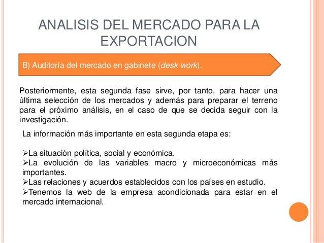 ANALISIS DEL MERCADO PARA LA            EXPORTACIONB) Auditoría del mercado en gabinete (desk work).Posteriormente, esta s...