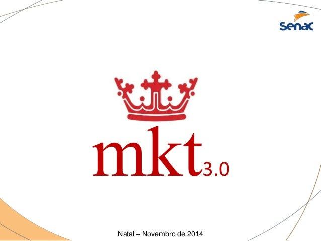 mkt3.0  Natal – Novembro de 2014