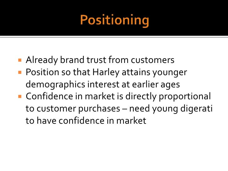 harley davidson s traditional targeting and positioning strategy Strategic analysis of harley davidson  they have executed less effective strategies in appealing to their new target markets  50% cheaper than traditional .
