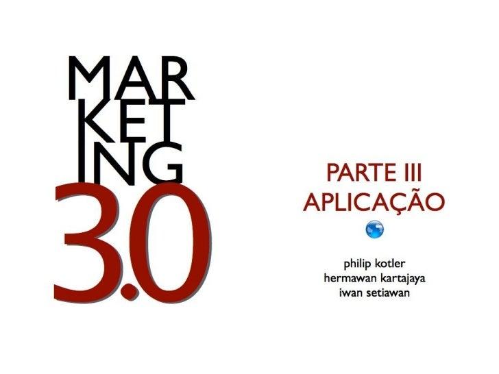 Marketing 3.0 - Aplicação