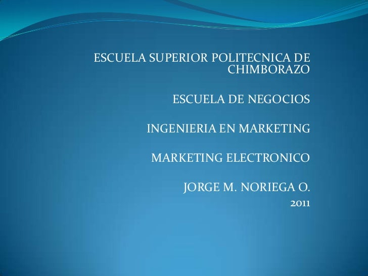 ESCUELA SUPERIOR POLITECNICA DE CHIMBORAZO<br /> <br />ESCUELA DE NEGOCIOS<br /> <br />INGENIERIA EN MARKETING<br /> <br /...