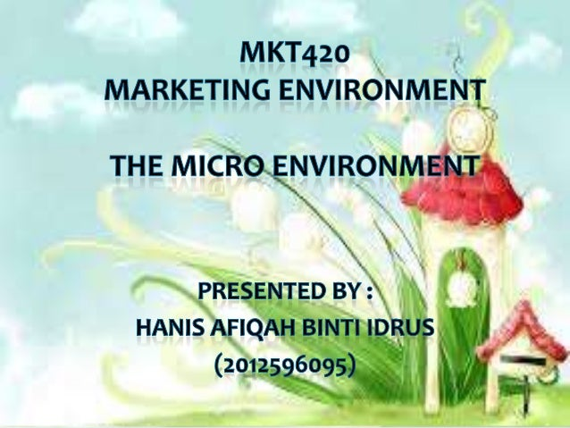What is Micro Environment ??? Micro environment consists of the actors close to the company that affect its ability to ser...
