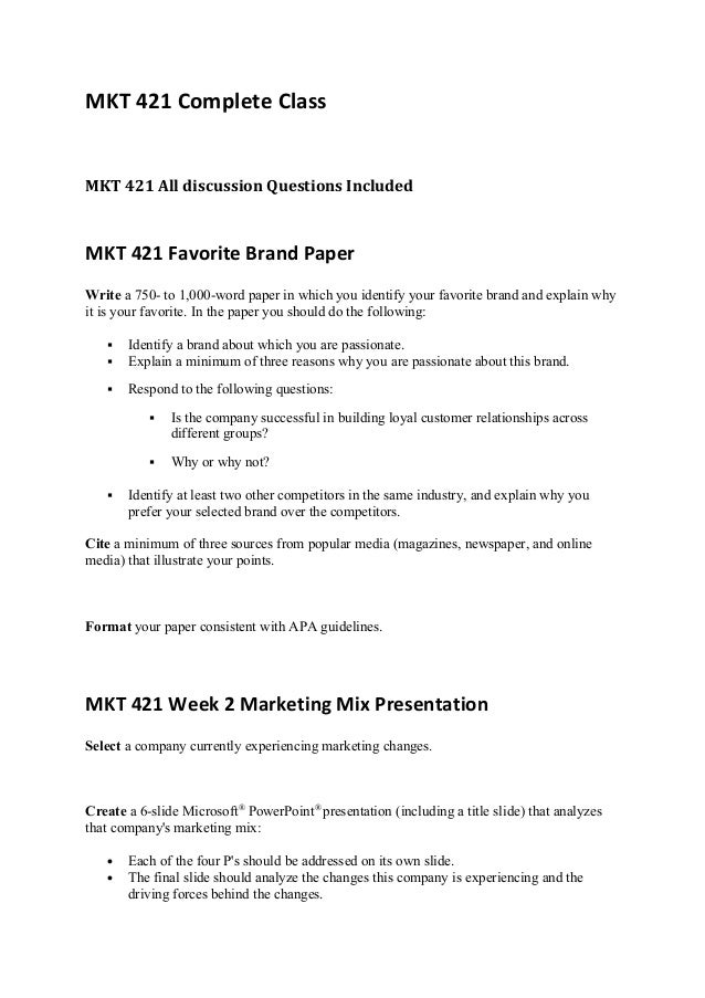"mkt 421 final exams 2 essay Mkt 421 final exam – free download a producer might use a ""pulling policy"" rather than a ""pushing policy"" if mkt 421 final exam: when new product ideas are chosen based on ratings and comments from customers, this process is called ______."