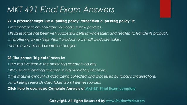marketing 421 final exam answers Answers to final exam in marketing 421 free essays on marketing 421 final exam for students mkt 421 marketing final exam answers  mkt 421 final examclick here to get trusted a.