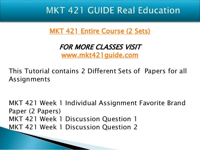 "mkt 510 week 2 discussion 1 Mat 510 week 5 discussion question ""reflection to date"" note: online students, please select one of the two subjects to discuss in one (1) paragraph, reflect on."
