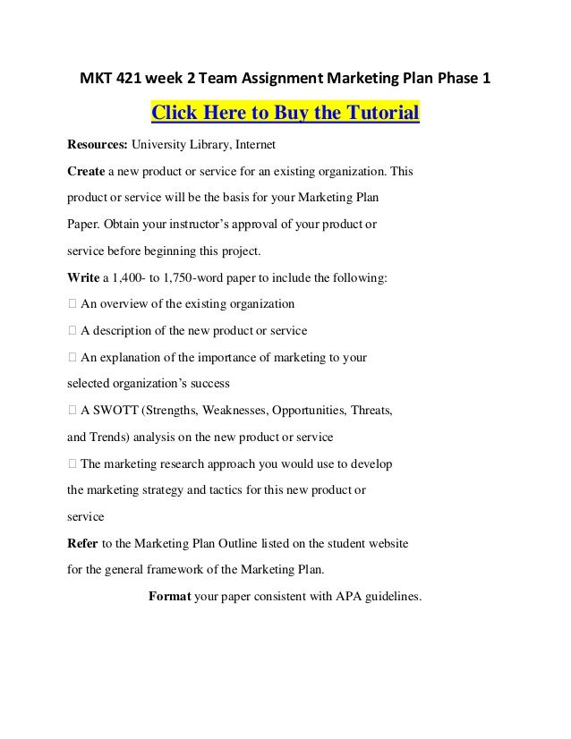 uop mkt 421 marketing plan phase Uop mkt 421 final exam pdf download at uop e mkt 421 week 5 marketing plan final paper resources: marketing plan: phase i paper, marketing plan: phase.