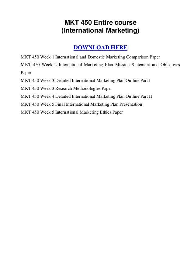 MKT 450 Entire course                     (International Marketing)                           DOWNLOAD HEREMKT 450 Week 1 ...