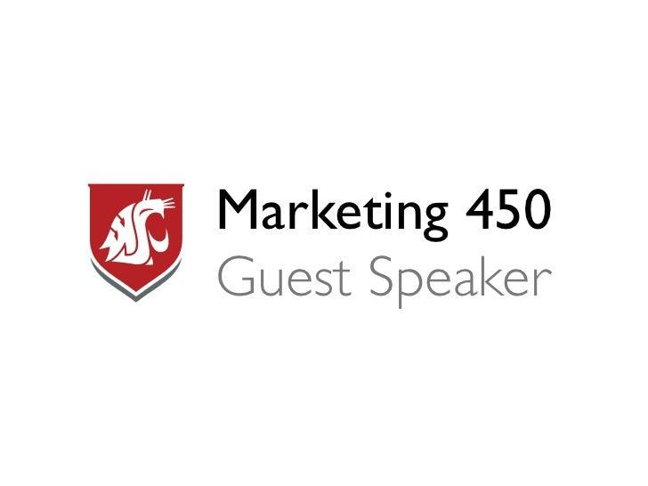 Marketing 450 Guest Speaker