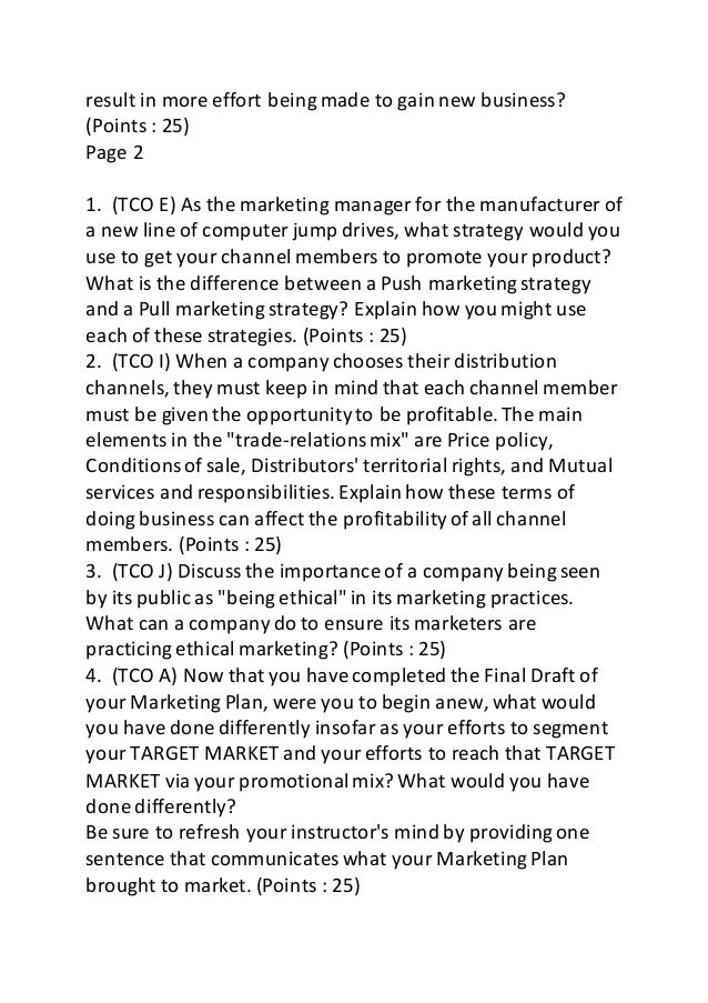result in more effort being made to gain new business?  (Points : 25)  Page 2  1. (TCO E) As the marketing manager for the...