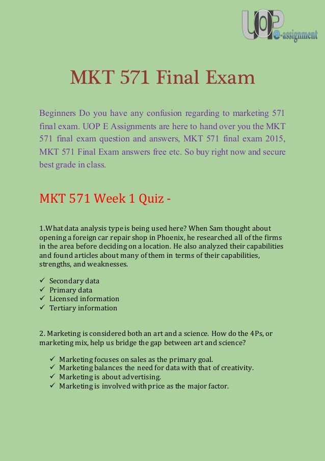 fin 571 final exam answers Find mkt 571 final exam latest uop final exam questions with answers homework help which contains entire course question and answers, etc and remove every confusion about the subject by taking these tutorials.