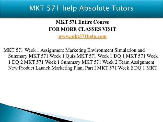 week 1 mkt 571 marketing environment simulation and summary Ops 571 week 1 summary work ops 571 week 1 summary you can find conclusion of the week 1 studies discuss the objectives for 5 weeksyour discussion should include the topics you feel comfortable with, any topics you struggled with, and how the weekly topics relate to application in your field.