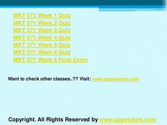 mkt 571 week 6 final exam Explore emma danial's board mkt 571 final exam on pinterest   see more ideas transwebetutors helps you work on mkt 571 week 6 quiz uop course tutorial and.