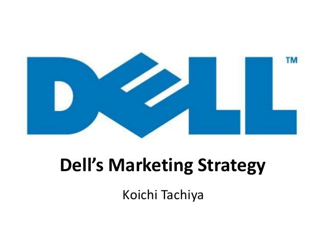 Dell's Marketing StrategyKoichi Tachiya