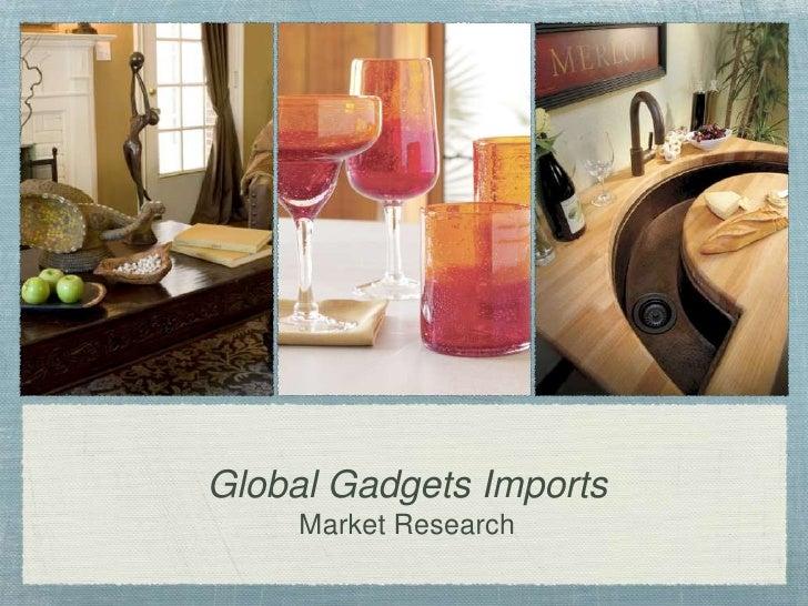 Global Gadgets ImportsMarket Research<br />