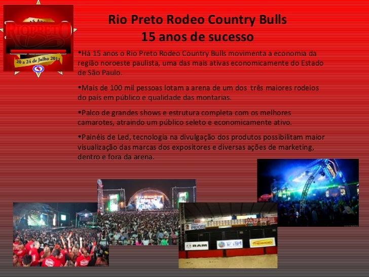 Rio Preto Rodeo Country Bulls 15 anos de sucesso <ul><li>Há 15 anos o Rio Preto Rodeo Country Bulls movimenta a economia d...